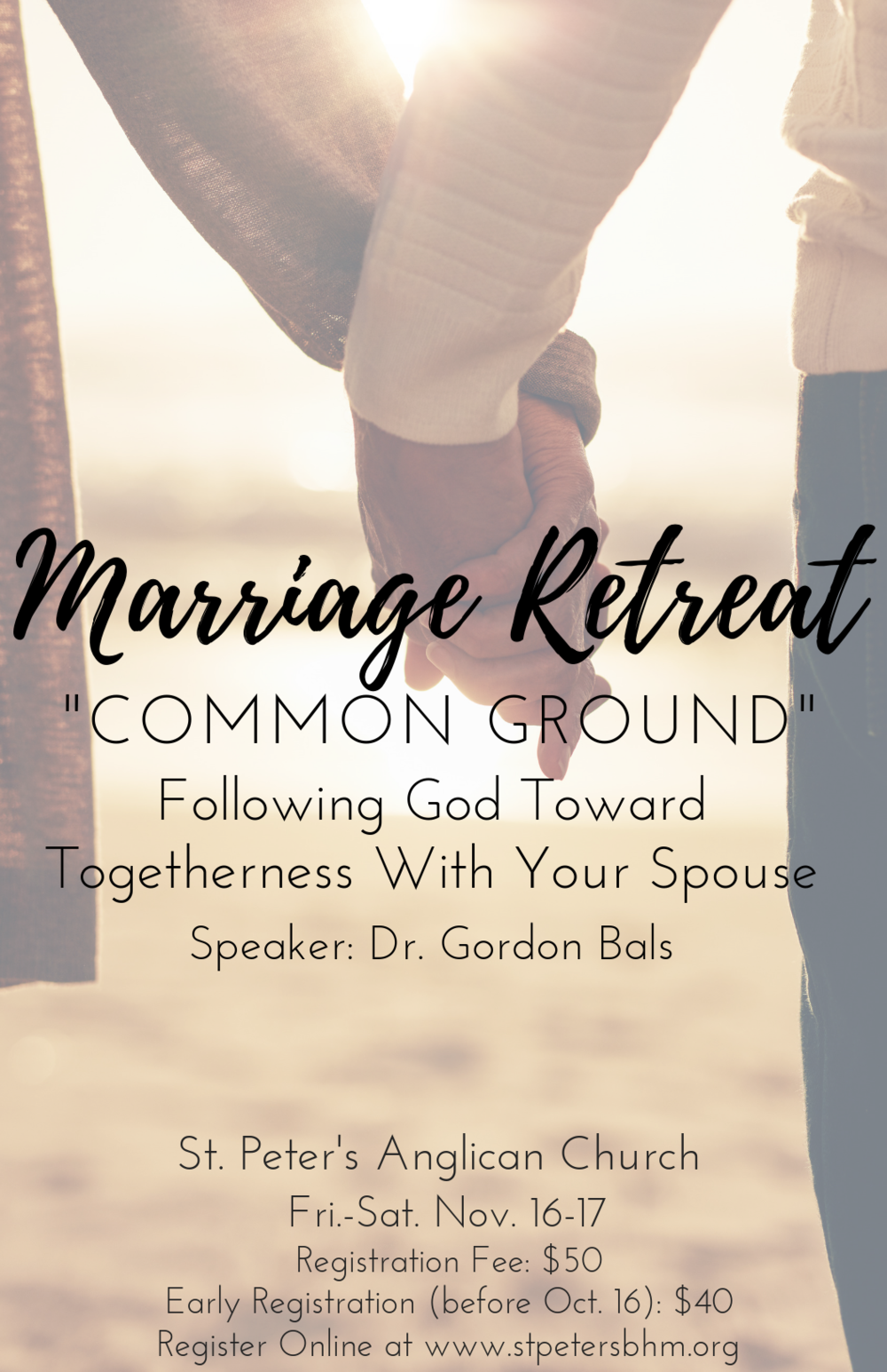 Register Today for Common Ground: Following God Toward Togetherness With Your Spouse. - Early registration cost is $40 per couple until October 16.After 10/16, registration will increase to $50.Contact Pastor Kevin if financial hardship is a barrier to attendance.Register at https://www.stpetersbhm.org/marriage-retreatFriday Nov 16 - Saturday Nov 17Detailed Schedule forthcoming.