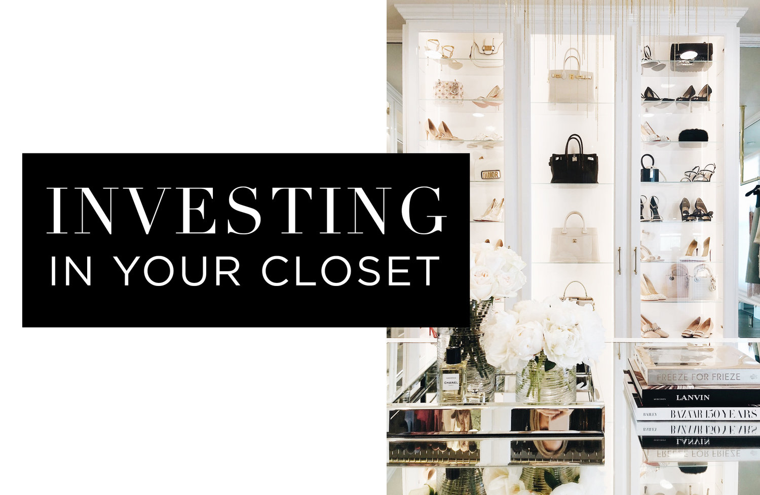3d7c5d34295 INVESTING IN YOUR CLOSET — CLOSETPHILE