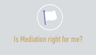 Learn how Mediation can help you navigate your current challenge.