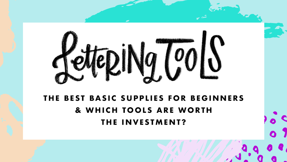 Best-Lettering-Tools-For-Getting-Started_header.png