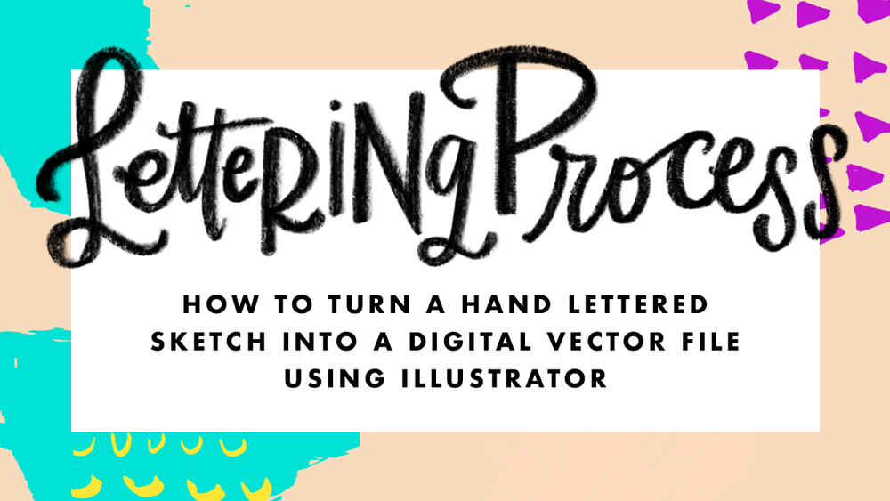 How To Turn A Hand Lettered Sketch Into A Digital Vector Logo Using