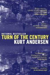 Turn of the Century by Kurt Andersen