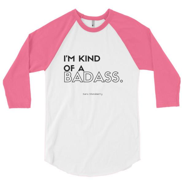 Sara Stansberry - I'm Kind of a Badass Ragland T (pink).jpg