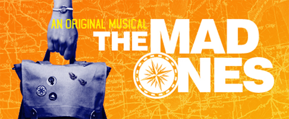 Prospect Theater Company presents  The Mad Ones , a new musical at 59e59 running until December 17. The show is directed by Stephen Brackett (SS'15:  The Sentinels ) and stage managed by Jenna Lazar (SS'12-17). For tickets, click  here .