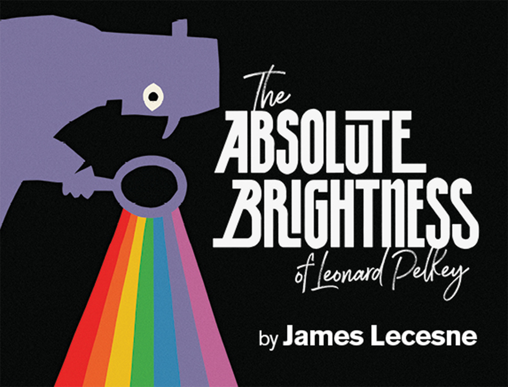 City Theatre presents  The Absolute Brightness of Leonard Pelkey , directed by Laura Savia (SS'15:  Unstuck ). The show is now extended through February 25. To purchase tickets, click  here .