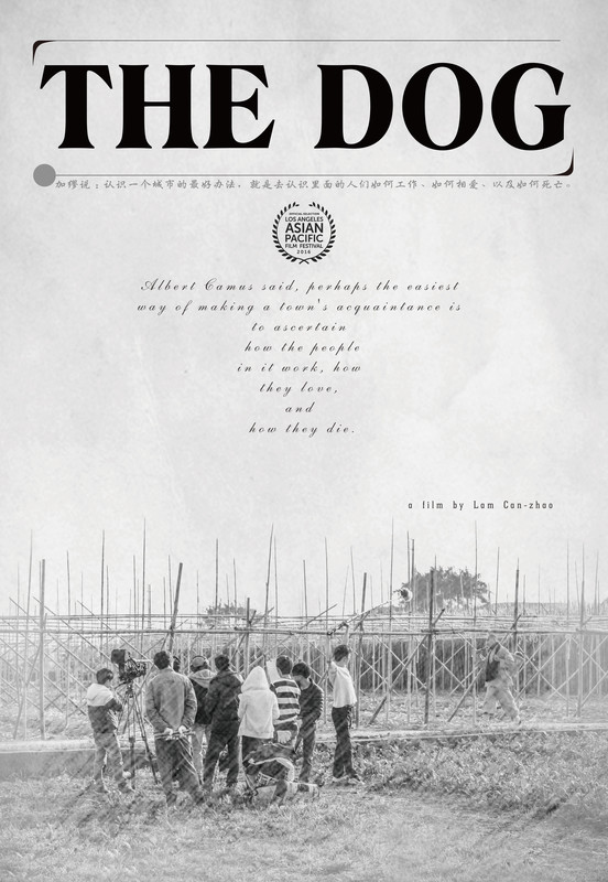 - THE DOG, 2016 (China) | *London premiere* The director follows a stray puppy in the streets of Guangzhou, China, offering glimpses in the lives of the many people it gets in touch with and is taken care by. Most of them are migrant workers who have moved to the mega-city to work in construction or in factories. In the past two decades more than 220 million people migrated within China, from the countryside to the fast-growing cities on the coast, representing the biggest migration flow in human history. The Dog, a black and white, contemplative film, offers us a rare insight into their lives.  The first feature film of 20-year old Canzhao Lan, his work has been compared to Jia Zhangke and Chantal Akerman. The film has been realised by a very small crew and stars only non-professional actors, giving the film a sense of immersive realism.  Director: Canzhao Lan Length:  1h 28 minWhere and when: Deptford Cinema, Sunday 3 December, 17:30 Price and tickets: £4.50-6, buy a ticket here