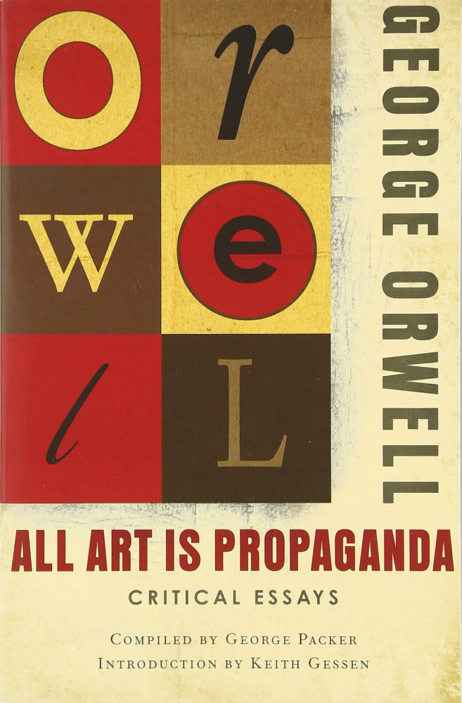 All Art is Propoganda by George Orwell