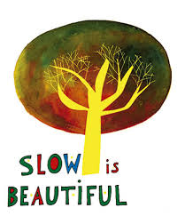 slow is beautiful.jpg