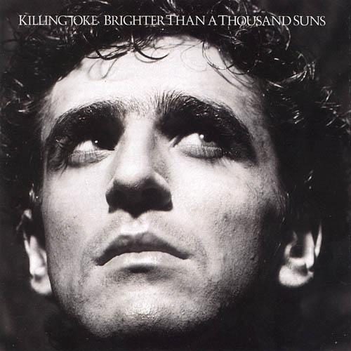 Killing_Joke_Brighter_Than_A_Thousand_Suns_Cover.jpg
