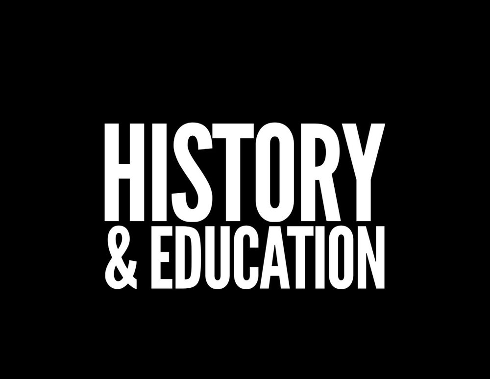 HISTORY & EDUCATION