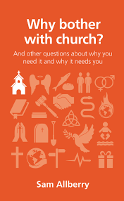 <b>Summer 2016</b> <br><u>Why bother with church?</u> by Sam Allberry