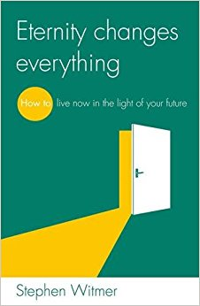 <b>Summer 2015</b> <br><u>Eternity changes everything</u> by Stephen Witmer