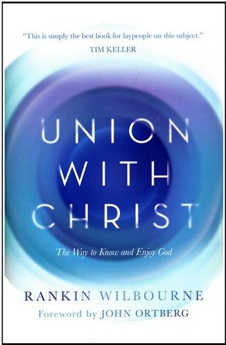 <b>Autumn 2018</b><br><u>Union with Christ</u> by Rankin Wilbourne