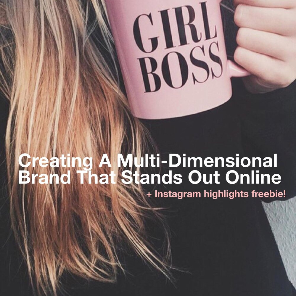 Creating A Multi-Dimensional Brand That Stands Out Online +