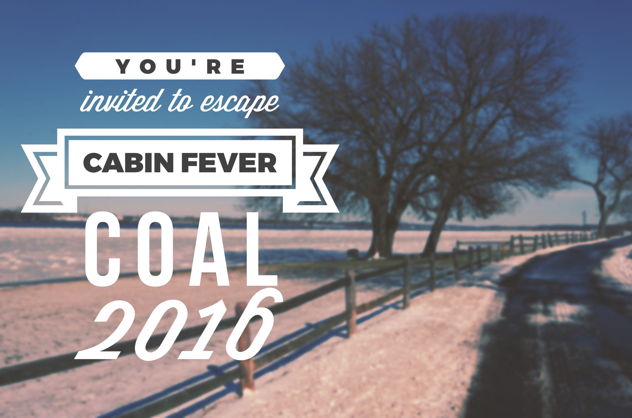 You're invited to escape cabin fever: COAL 2016