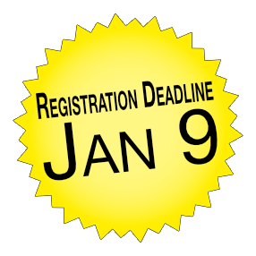 Registration Deadline - January 9