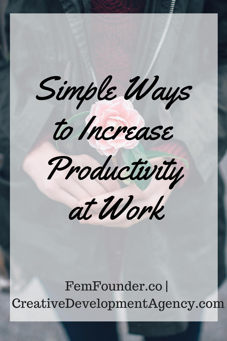 Simple Ways to Increase Your Performance and Productivity at Work
