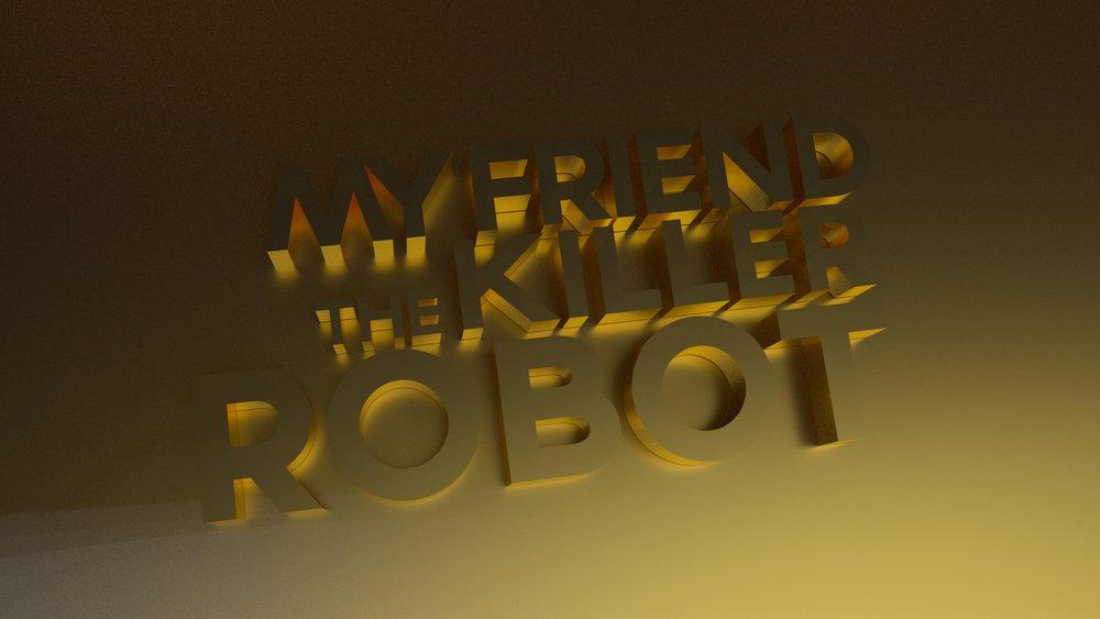 My Friend The Killer Robot Gold Text (Cinema 4D, Octane)