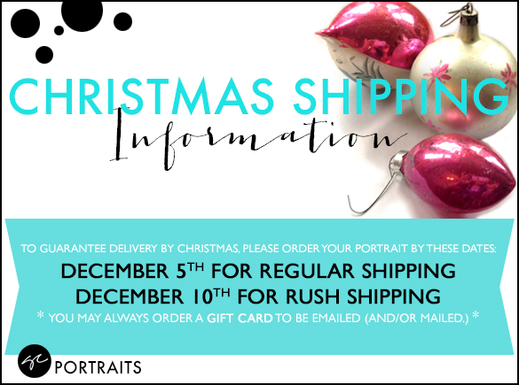 Holiday Christmas Shipping info Gaia Custom Portraits