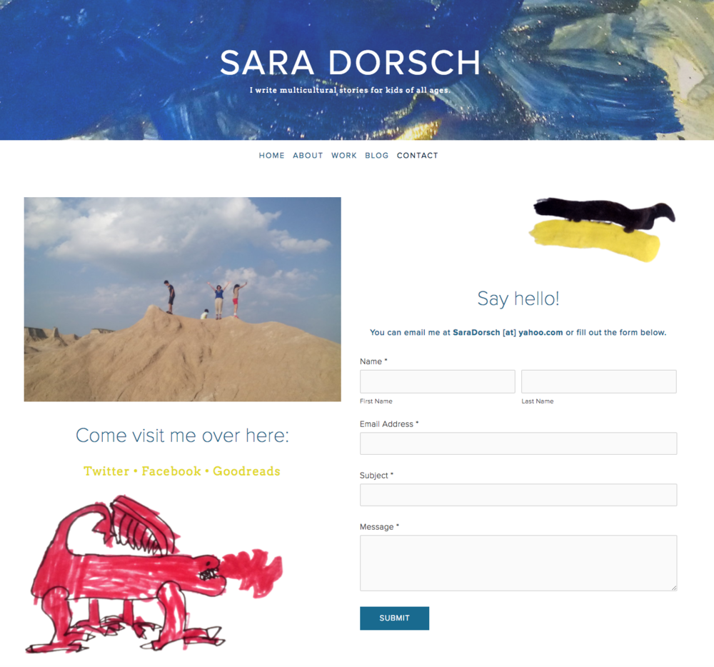 Website for children's author, Sara Dorsch. Incorporating her kid's artwork throughout the site gives it a unique and personal feel.