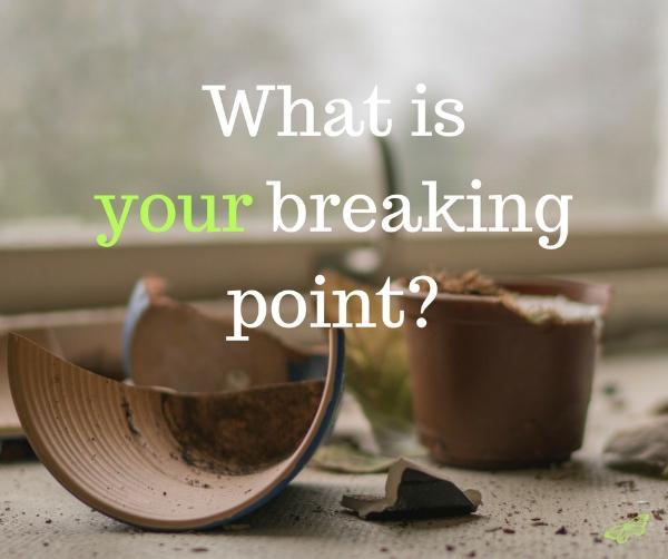 Wbat is your breaking point_.jpg