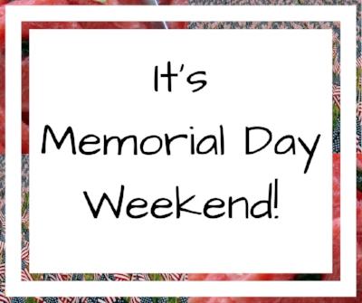 Happy Memorial Day Weekend! (1).jpg