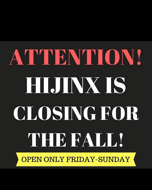 This is the LAST and FINAL week that Hijinx will be OPEN during the week. Hijinx will continue to be open on the weekends. Don't miss out on Hijinx's last week to be open starting TODAY‼️⏰🗓