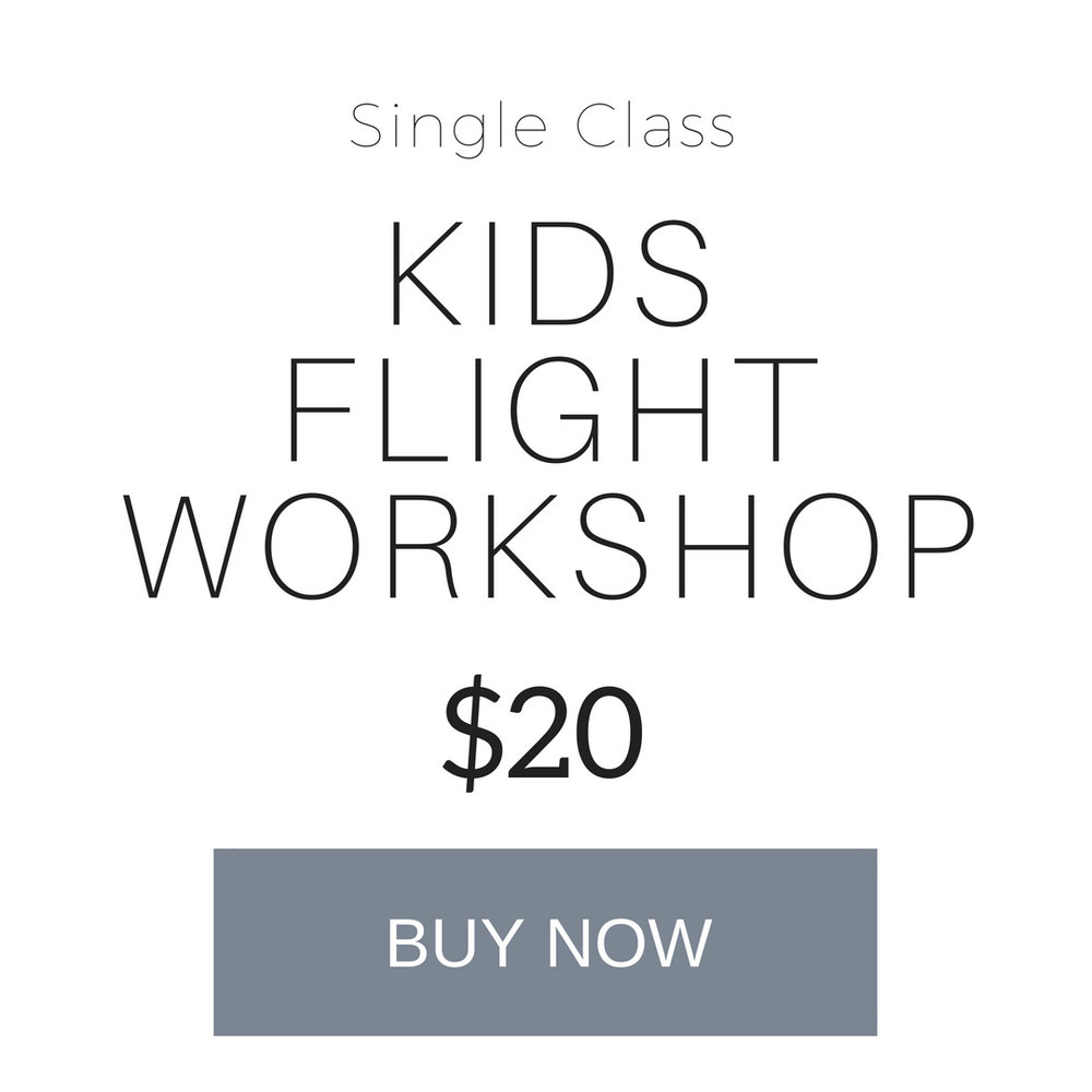1 class pass - valid for Kids Flight Workshop only. valid for 30 days