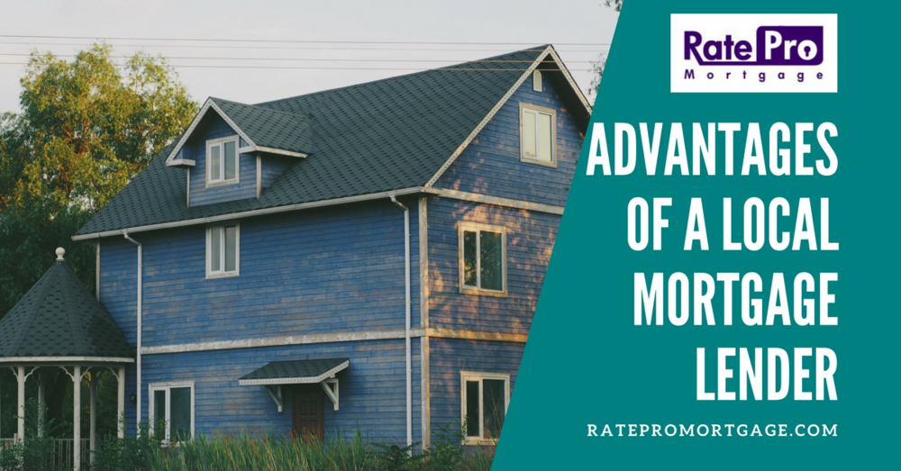 Advantages of a Local Mortgage Lender for RatePro Mortgage