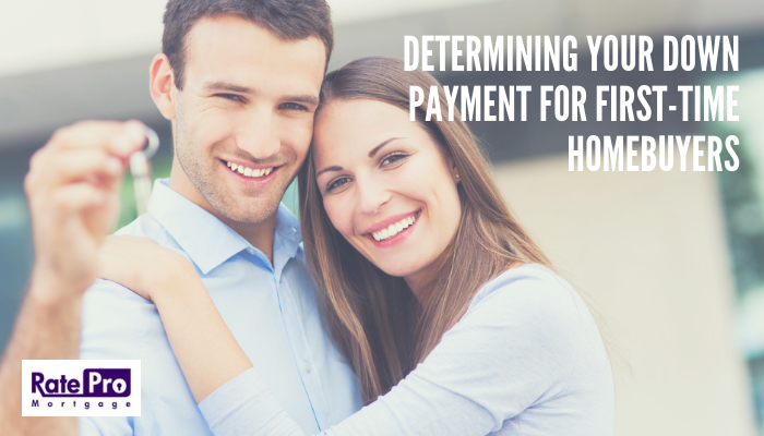 Determing Your Down Payment for First-Time Homebuyers for RatePro Mortgage