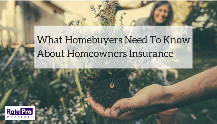 What Homebuyers Need To Know About Homeowners Insurance