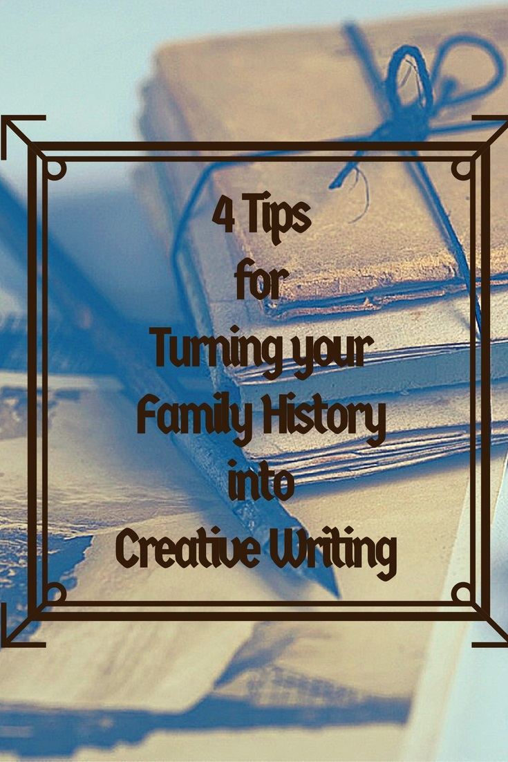 4 tips for turning your family history into creative writing