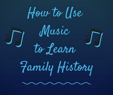 How to Use Music to Learn Famil History.jpg