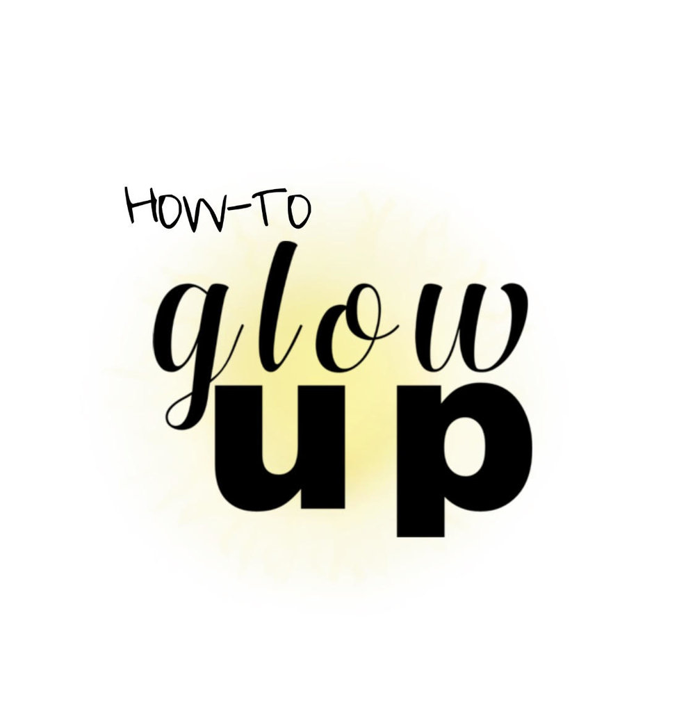 How-to glow up