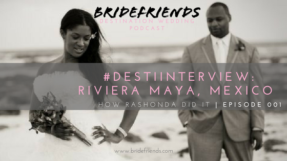 Bridefriends Guide to Destination Weddings Podcast - 001  Cover