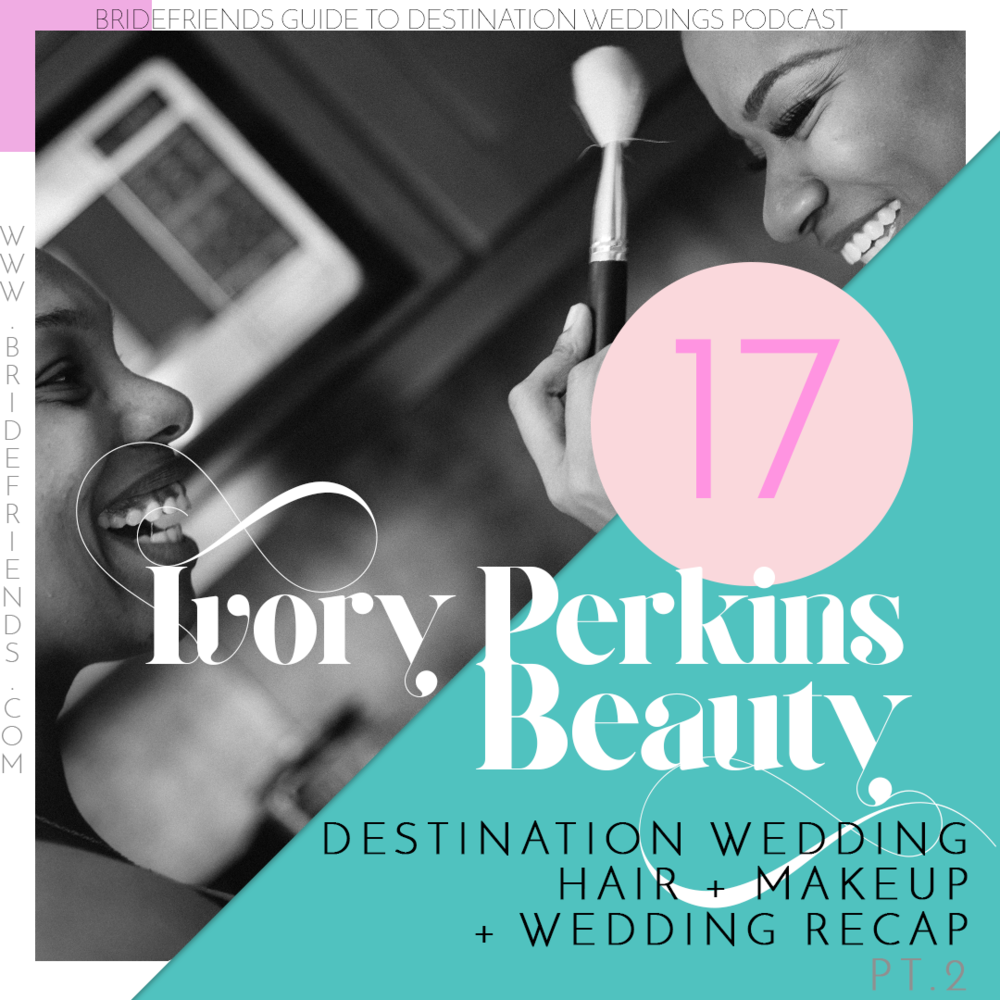 social-graphic-bridefriends-guide-to-destination-weddings-podcast-black-desti-episode-017.png