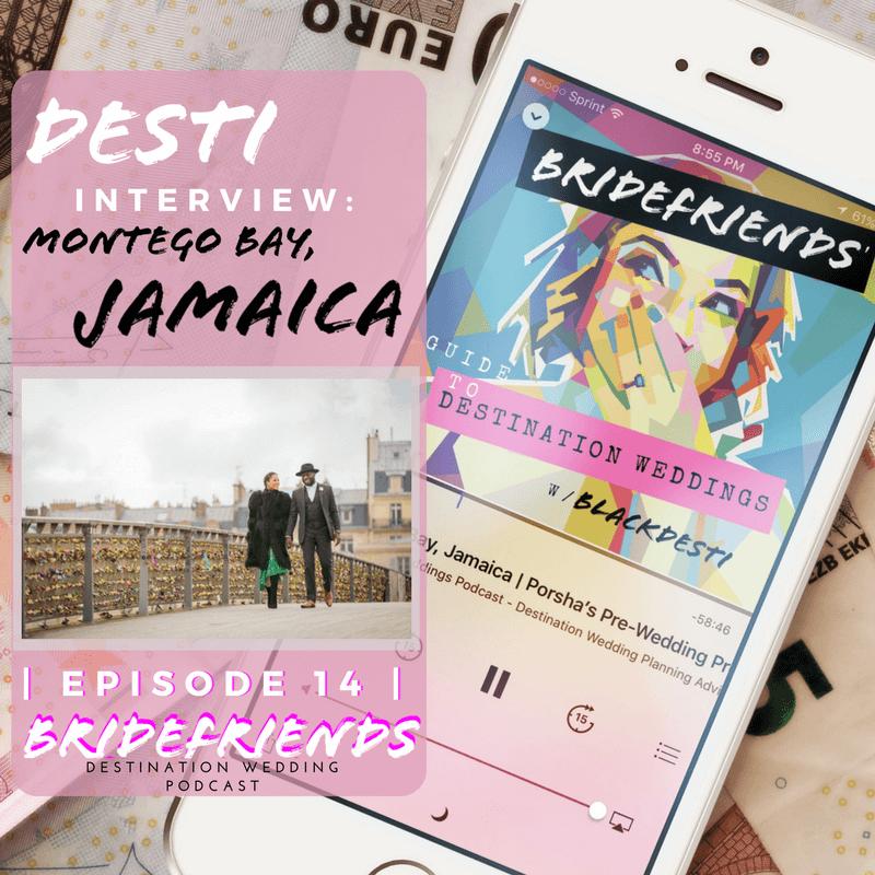 bridefriends-guide-to-destination-weddings-podcast-014-black-destination-bride-blackdesti-desti-interview-porsha-montego-bay-jamaica.png