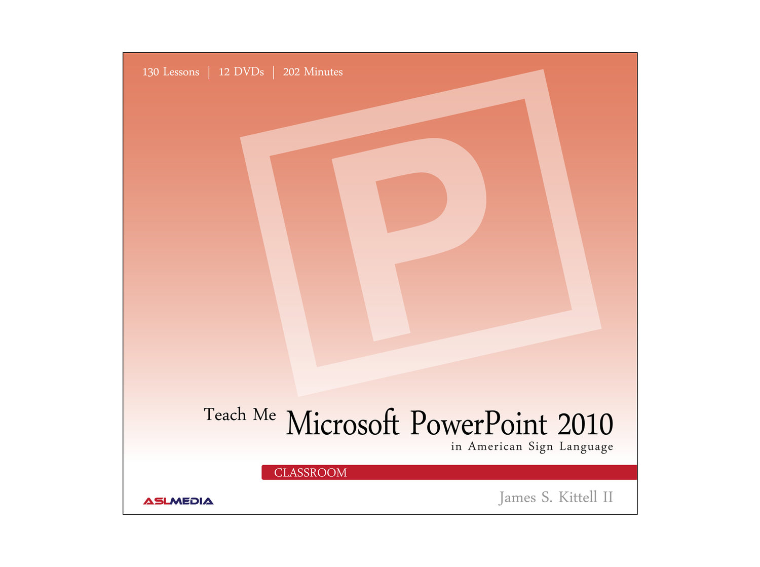 Teach Me Microsoft PowerPoint 2010 in ASL - CLASSROOM DVD — ASL MEDIA
