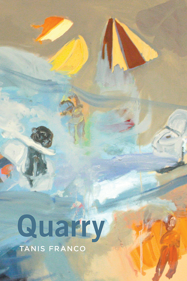 Quarry Tanis Franco - Review by Claire Lacey - University of Calgary Press, 2018, $17.99