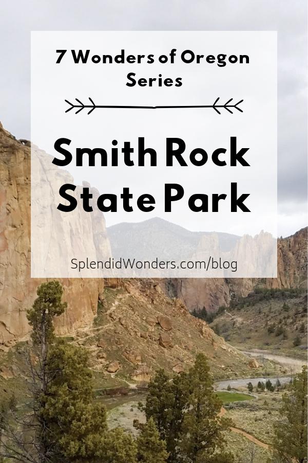 Smith Rock State Park. 7 Wonders of Oregon. Splendid Wonders Blog