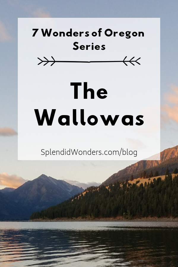 The Wallowas. 7 Wonders of Oregon Series. Splendid Wonders Blog