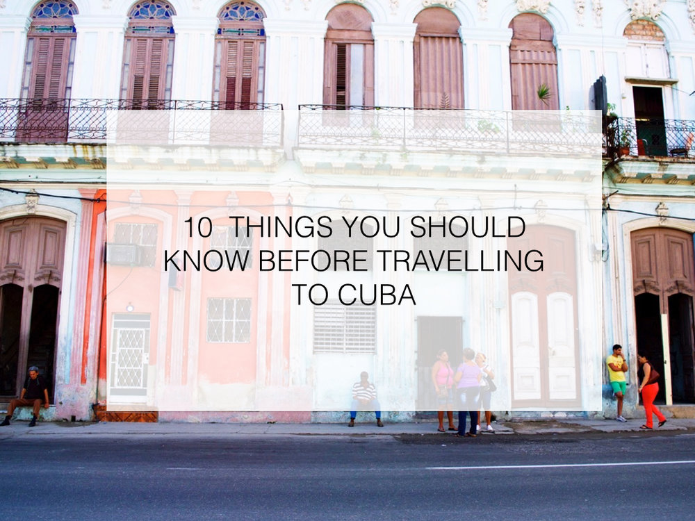 10 things you should know before travelling to cuba.001