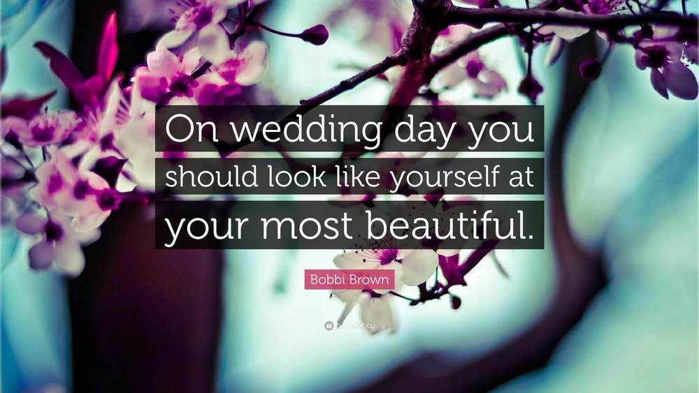 862253-Bobbi-Brown-Quote-On-wedding-day-you-should-look-like-yourself-at.jpg