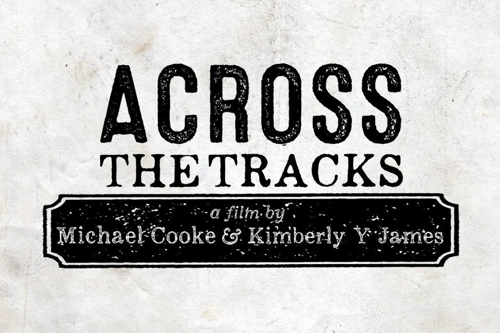 """Across The Tracks"" Director: Mike Cooke"