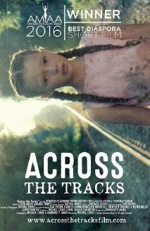 ACROSS THE TRACKS  (2015)  Director: Michael Cooke  Executive Producer: Kimberly James