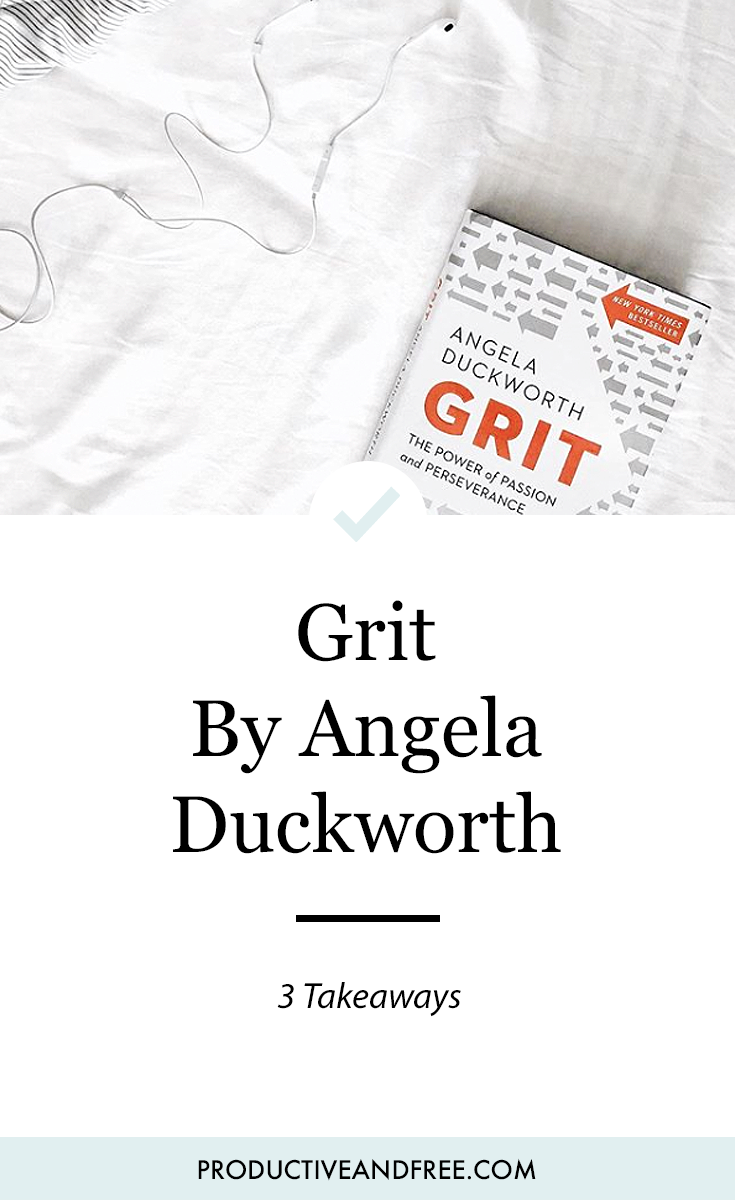 Grit: The Power of Passion and Perseverance by Angela Duckworth | ProductiveandFree.com