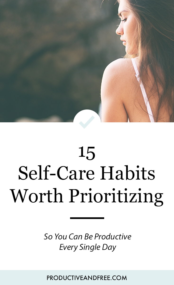 15 Self-Care Habits Worth Prioritizing | ProductiveandFree.com