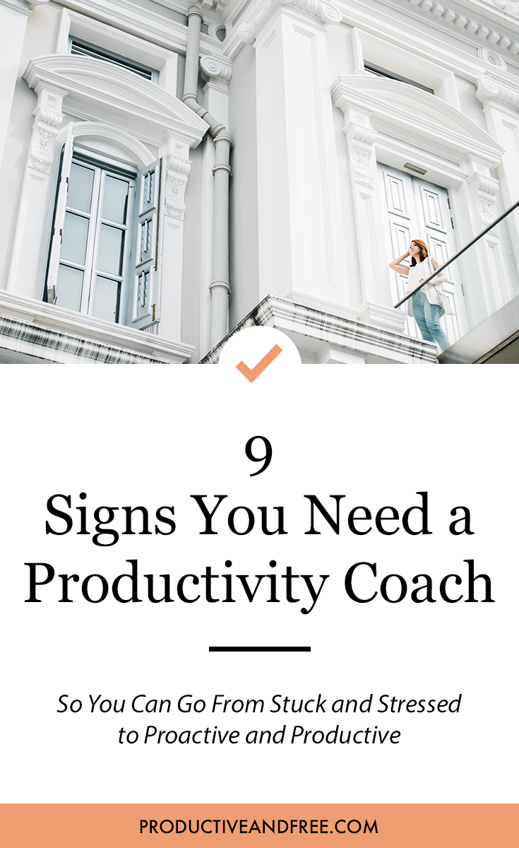 9 Signs You Need a Productivity Coach | ProductiveandFree.com