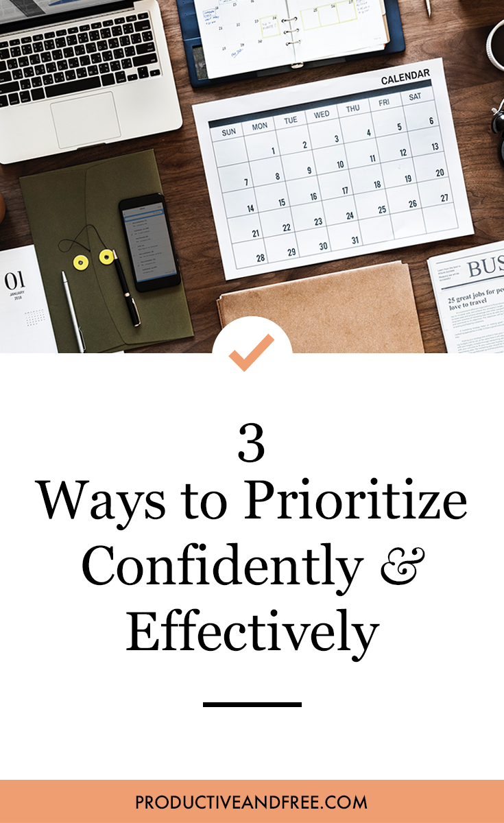 3 Ways To Prioritize Confidently and Effectively | Productive and Free