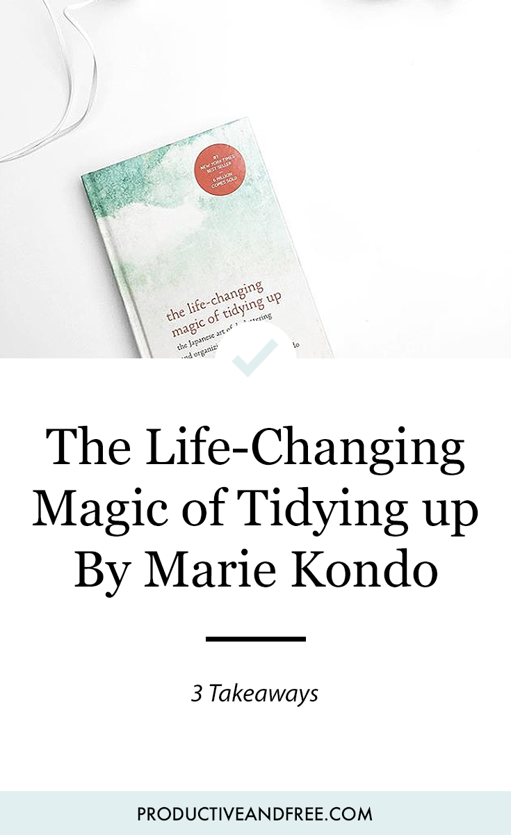 The KonMari Method | The Life-Changing Magic of Tidying Up by Marie Kondo